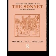 The Development of the Sonnet by Michael R. G. Spiller
