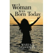 A Woman Was Born Today
