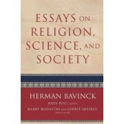 Essays on Religion, Science, and Society by Herman Bavinck