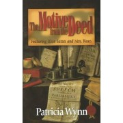 The Motive from the Deed by Patricia Wynn