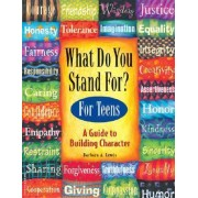 What Do You Stand for? by Barbara A. Lewis