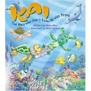 Kai the Honu Who Didn't Know He Was Brave by Mora Ebie