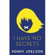 I Have No Secrets by Penny Joelson