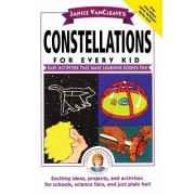 Constellations for Every Kid by Janice VanCleave