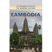 The History of Cambodia by Justin J. Corfield