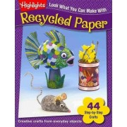 Look What You Can Make with Recycled Paper by Kathy Ross