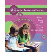 A Celebration of Literature and Response by Marjorie R. Hancock