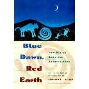 Blue Dawn, Red Earth by Clifford E Trafzer
