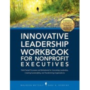 Innovative Leadership Workbook for Nonprofit Executives by Maureen Metcalf