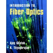 An Introduction to Fiber Optics by Ajoy Ghatak