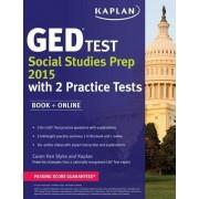 Kaplan GED Test Social Studies Prep 2015 by Caren Van Slyke