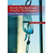 Sterile Products and Aseptic Techniques for the Pharmacy Technician by Mike Johnston