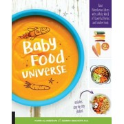 Baby Food Universe: Raise Adventurous Eaters with a Whole World of Flavorful Purees and Finger Foods