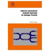 Coherent Synchronized Oxidation Reactions by Hydrogen Peroxide by Tofik M. Nagiev