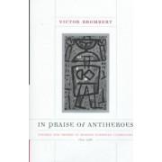 In Praise of Antiheroes by Victor Brombert