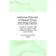 Addiction Potential of Abused Drugs and Drug Classes by Barry Stimmel