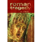 Roman Tragedy by Anthony J. Boyle