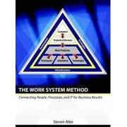 The Work System Method by Steven Lewis Alter