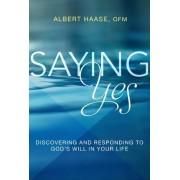 Saying Yes by Albert Haase