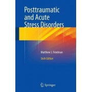 Posttraumatic and Acute Stress Disorders 2015 by Matthew J. Friedman