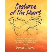 Gestures of the Heart, Second Edition by Pamela V Church