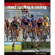 The Complete Book of Road Cycling and Racing by Willard Peveler