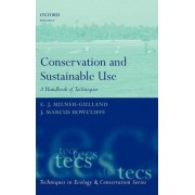 Conservation and Sustainable Use by E. J. Milner-Gulland