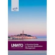 A Practical Guide to Tourism Destination Management by World Tourism Organization