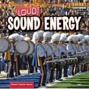 Loud! Sound Energy by Emma Carlson Berne