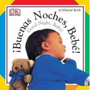 Buenas Noches, Bebe! / Good Night, Baby! by DK Publishing