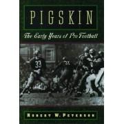 Pigskin by Robert W. Peterson