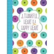 Thankful Heart is a Happy Heart, A: Gratitude Journal for Kids by Crystal Paine