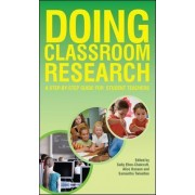 Doing Classroom Research: A Step-by-Step Guide for Student Teachers by Sally Elton-Chalcraft