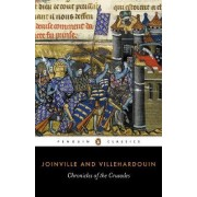 The Chronicles of the Crusades by Geoffroi De Villehardouin