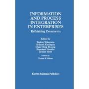 Information and Process Integration in Enterprises by Toshiro Wakayama