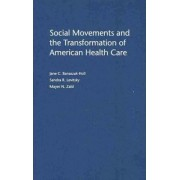 Social Movements and the Transformation of American Health Care by Jane Banaszak-Holl