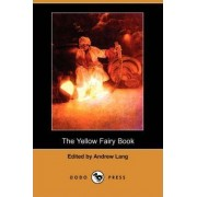 The Yellow Fairy Book (Dodo Press) by Andrew Lang