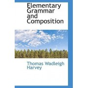 Elementary Grammar and Composition by Thomas Wadleigh Harvey