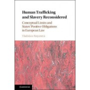 Human Trafficking and Slavery Reconsidered by Vladislava Stoyanova