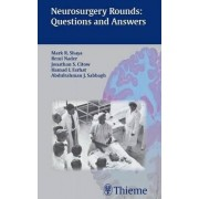 Neurosurgery Rounds: Questions and Answers by Mark Shaya