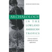 Archaeology in the Lowland American Tropics by P.W. Stahl
