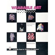 Wearable Art 1900-2000 by Shirley Friedland
