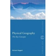Physical Geography by Richard John Huggett