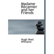 Madame R Camier and Her Friends by Hugh Noel Williams
