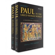 Paul in the Greco-Roman World Volumes 1 and 2: A Handbook