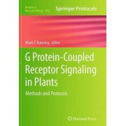 G Protein-Coupled Receptor Signaling in Plants by Mark P. Running