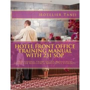 Hotel Front Office Training Manual with 231 Sop by Hotelier Tanji
