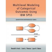 Multilevel Modeling of Categorical Outcomes Using IBM SPSS by Ronald H. Heck