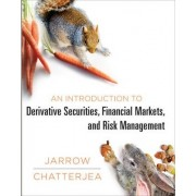 An Introduction to Derivative Securities, Financial Markets, and Risk Management by Robert A. Jarrow