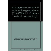 Management Control In Nonprofit Organizations (The Willard J. Graham Series In Accounting)
